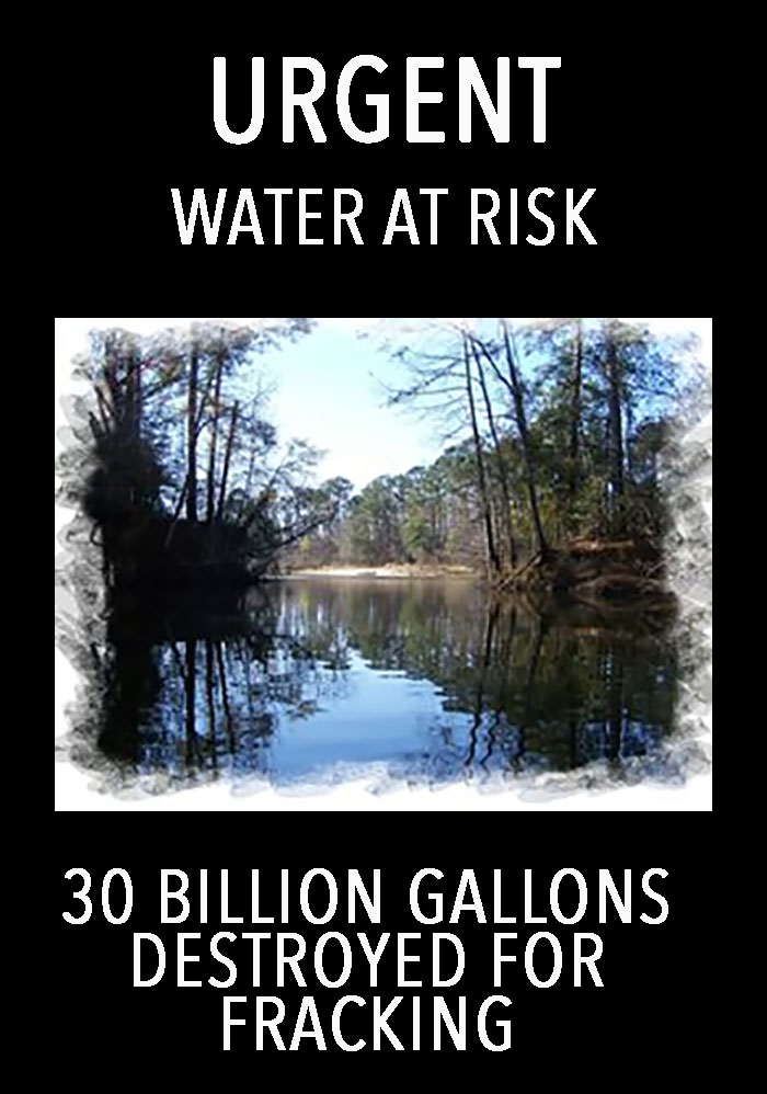 PROTECT 30 billion gallons of Texas Water Doomed Fracking Trash